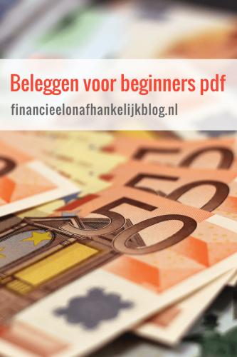 Beleggen voor beginners pdf. Een uitleg om te leren beginnen met beleggen.